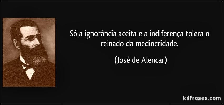 frase-so-a-ignorancia-tolera-o-reinado-da-mediocri