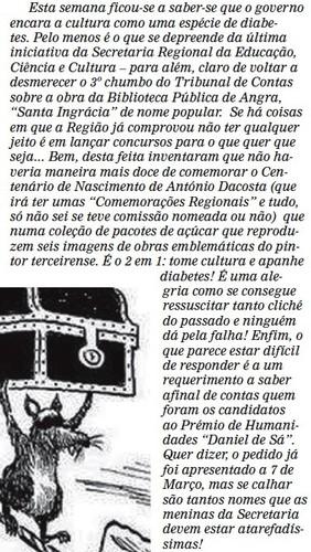 Sob a pena corrosiva do Manuel Moniz...