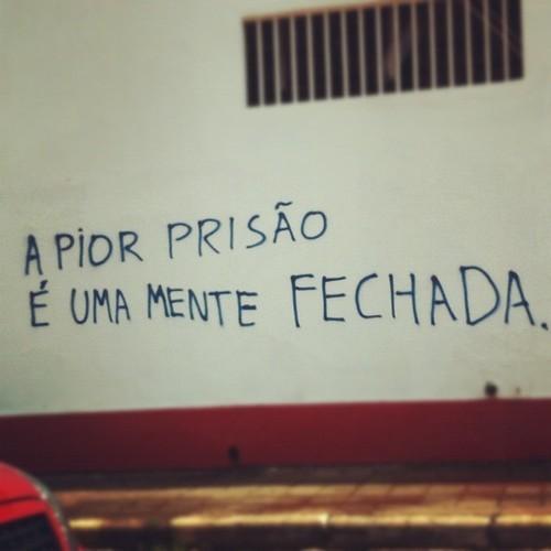 A pior prisão é uma mente fechada