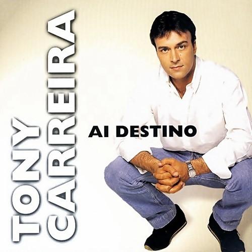 Ai Destino, Álbum do Tony Carreira