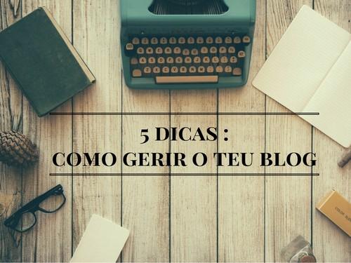5 dicas -como gerir o teu blog.jpg
