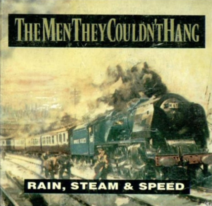 The Men They Couldn't Hang - Rain, Steam and Speed
