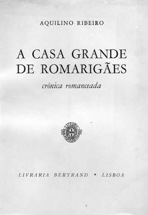 Figura-4-A-Casa-Grande-de-Romarigaes-Aquilino-Ribe