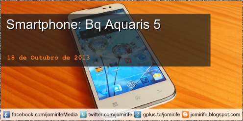 Blog Post: Smartphone Bq Aquaris 5 - Quad Core 1,2GHz | Ecrã 5 | Android 4.2 | 16GB | 1GB RAM | 8 MP | Dual SIM