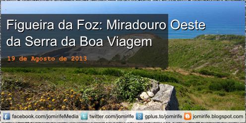 Blog Post: Figueira da Foz: Miradouro Oeste da Serra da Boa Viagem (Cabo Mondego)