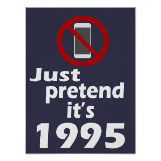 no_cell_phone_pretend_its_1995_classroom_poster-r1