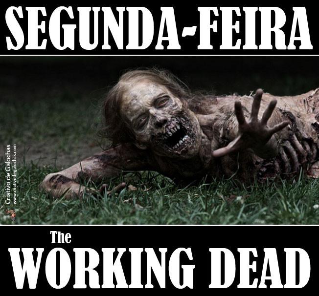 Segunda-feira-The-Working-Dead.jpg