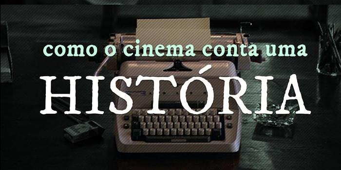 Tem Na Web - Como o cinema conta uma história