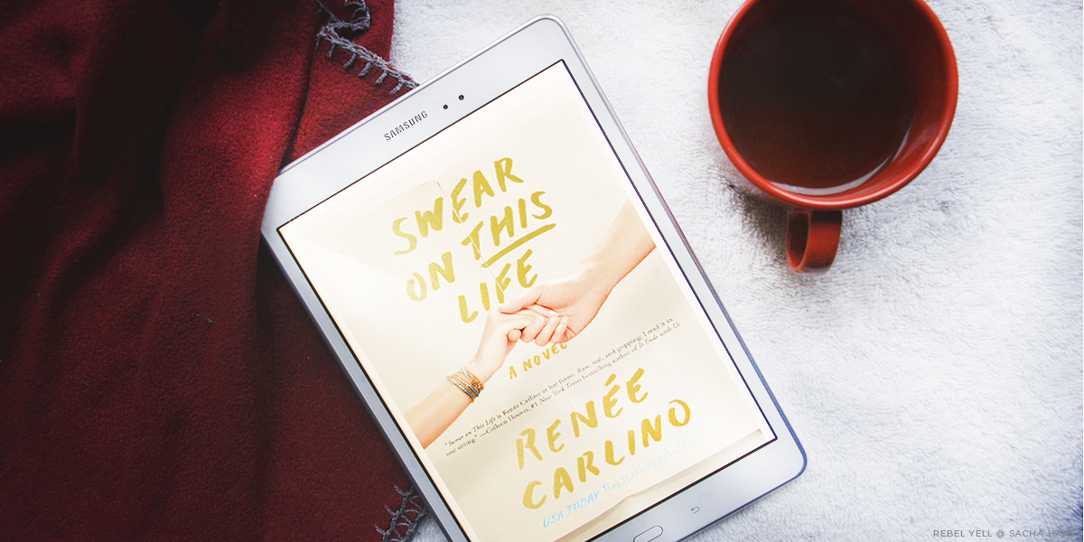 Swear on This Life by Renee Carlino