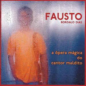 FaustoBordaloDias-AOperaMagicaDoCantorMaldito-2003