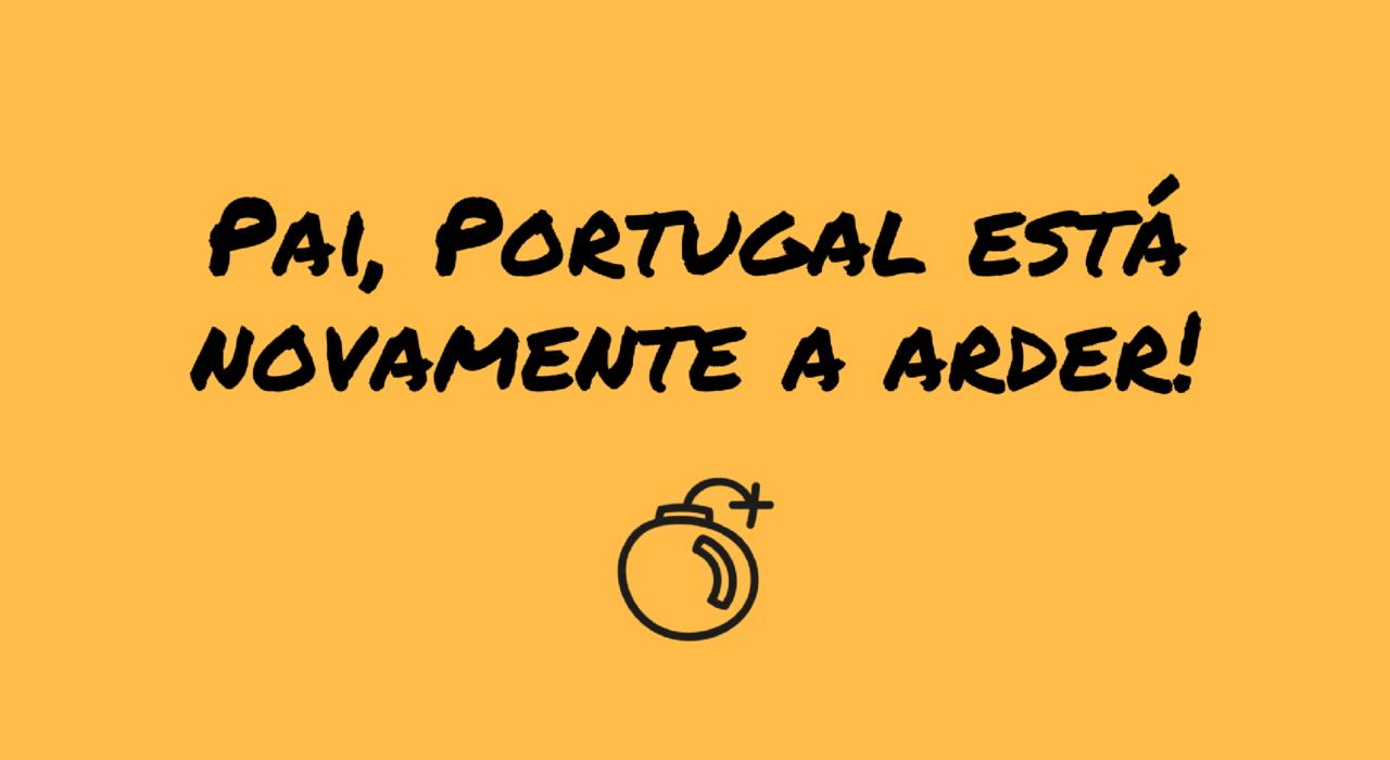 pai-portugal-esta-novamente-a-arder.png
