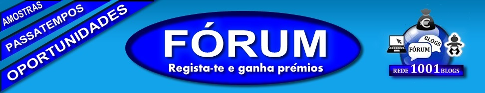 Forum da Rede 1001Blogs - Amostras Gratis, Passatempos e Oportunidades para Ganhar Dinheiro!